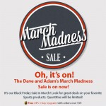 March Madness Sale is On Now!