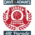 Dave & Adam's Hit Parade: Jordan Legacy Edition!