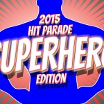 2015 Hit Parade Superhero Edition preview