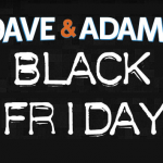 Black Friday comes early for Dave & Adam's