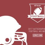New Hit Parade Release – 2017 Autographed Full Size Football Helmet Series 1