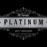 2017 Hit Parade Soccer Platinum Signature Edition Out Today!