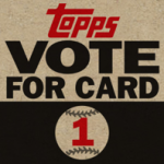 Topps Vote for Card No. 1 is here!