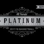 2017/18 Hit Parade Basketball Platinum Signature Edition Series One Hobby Boxes are up for presell!