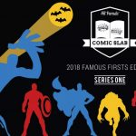 2018 Hit Parade Comic Slab Famous Firsts Edition Series One is out now!