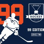 2017/18 Hit Parade Hockey 99 Edition Series Two is out now!