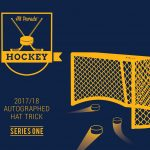 2017/18 Hit Parade Autographed HAT TRICK Hockey Hobby Boxes are out next Friday!