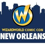 Dave & Adam's Comic Team will be at Wizard World New Orleans this weekend!