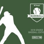 2018 Hit Parade Baseball Graded Card Edition Series Two is out Friday!