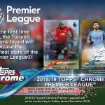 Product Preview: 2018/19 Topps Chrome Premier League Soccer debuts on the pitch this Winter!