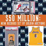 $50 MILLION DOLLARS: GOLDIN AUCTIONS HITS A NEW CEILING