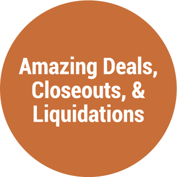 Deals, Closeouts, & Liquidations